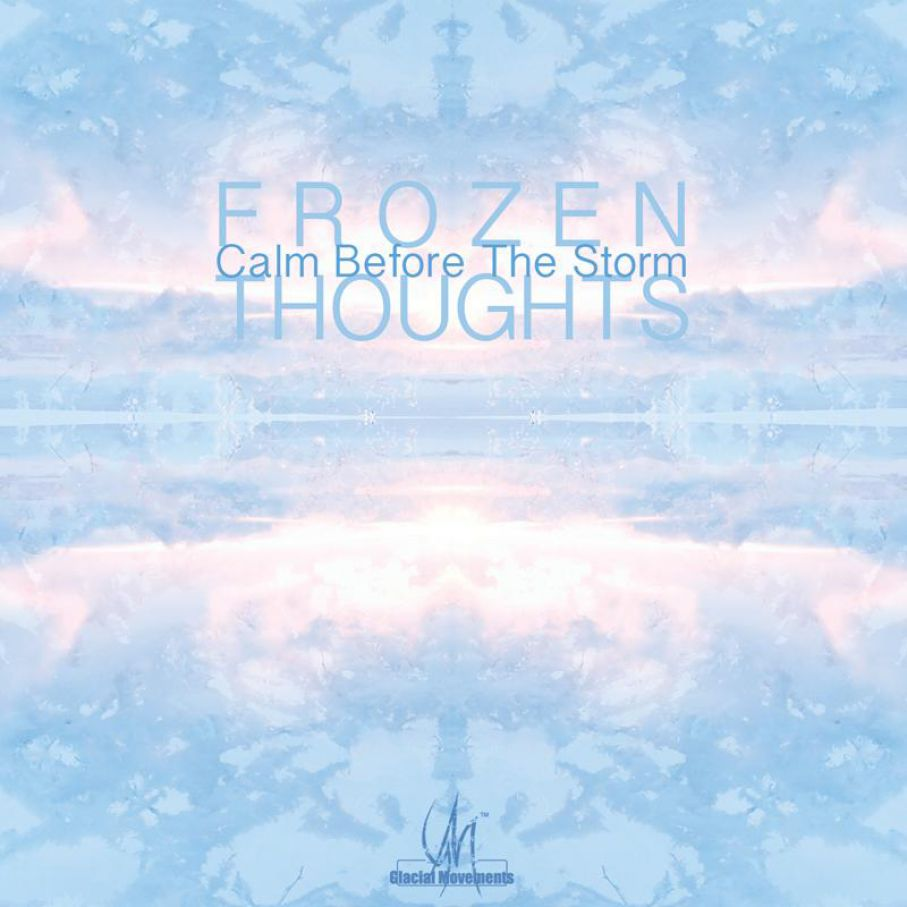 "Frozen Thoughts ""Calm Before the Storm"""