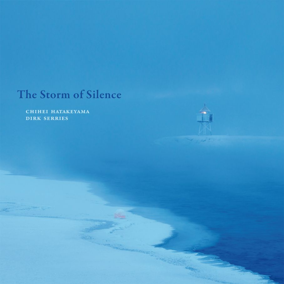 "CHIHEI HATAKEYAMA & DIRK SERRIES ""The Storm of Silence"""