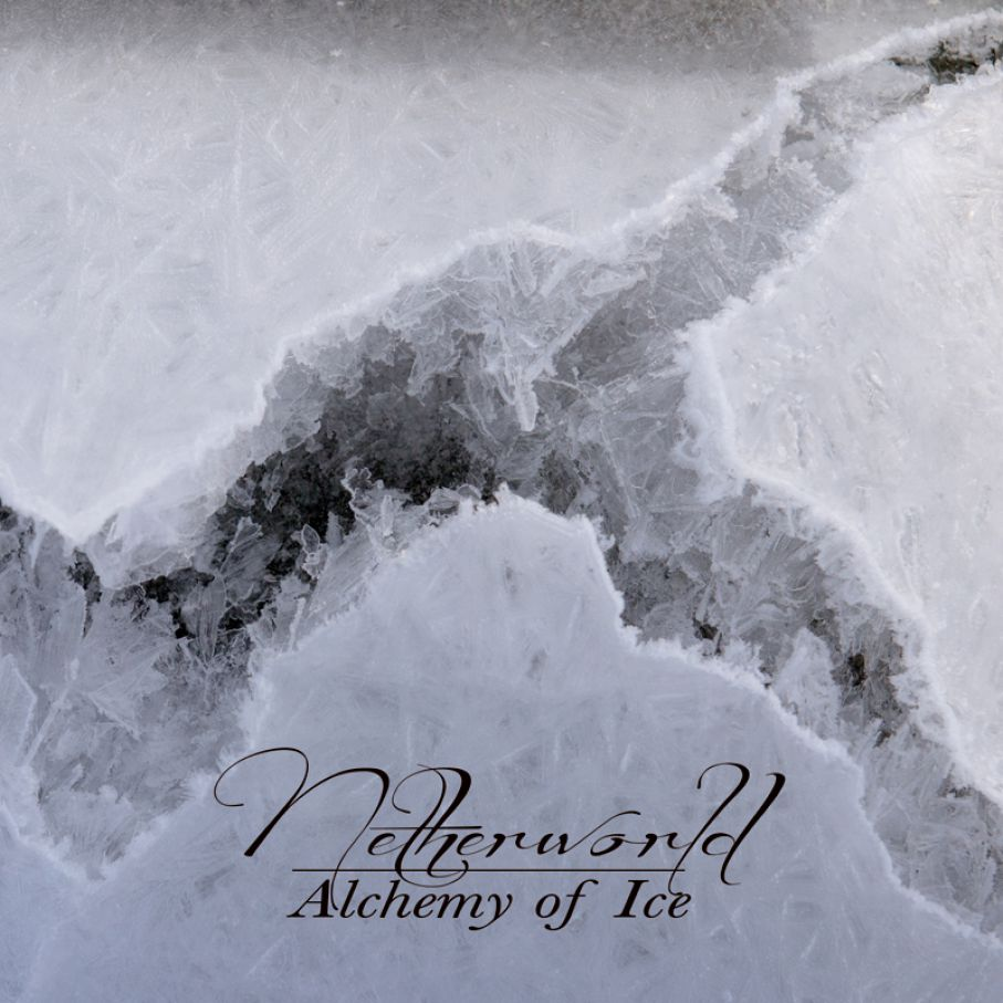 "NETHERWORLD  ""Alchemy of Ice"""