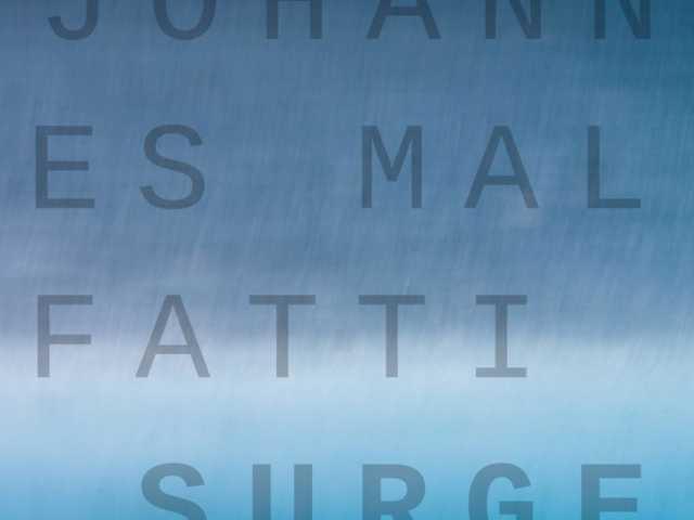 "JOHANNES MALFATTI "" Surge """
